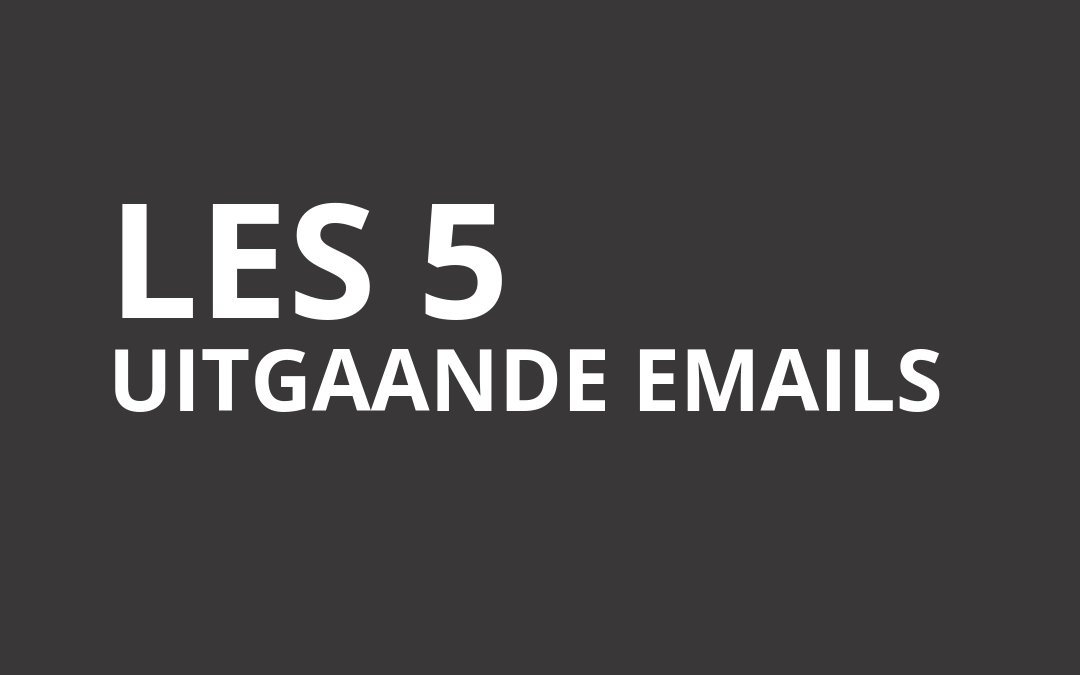 Les 5 Uitgaande emails